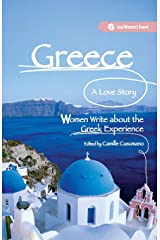 Greece, A Love Story: Women Write about the Greek Experience (Seal Women's Travel) Paperback