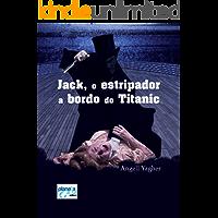 Jack o estripador a bordo do Titanic: Jack, the ripper on Titanic