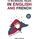 10 Bilingual Fairy Tales in French and English With Audio Files Download: Improve your French or English reading and listenin