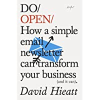 Do Open: How A Simple email Newsletter Can Grow Your Business (and it Can) (Do Books)
