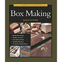 Taunton's Complete Illustrated Guide to Box Making