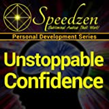 Unstoppable Confidence: Subliminal Hypnosis with Binaural Beats