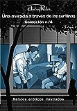 Serie «Una mirada a través de las cortinas» de 200 relatos eróticos. Colección n.º 4 (Relatos 76-100): Historias sexuales ilustradas que despertarán sus fantasías eróticas