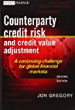 Counterparty Credit Risk and Credit Value Adjustment: A Continuing Challenge for Global Financial Markets