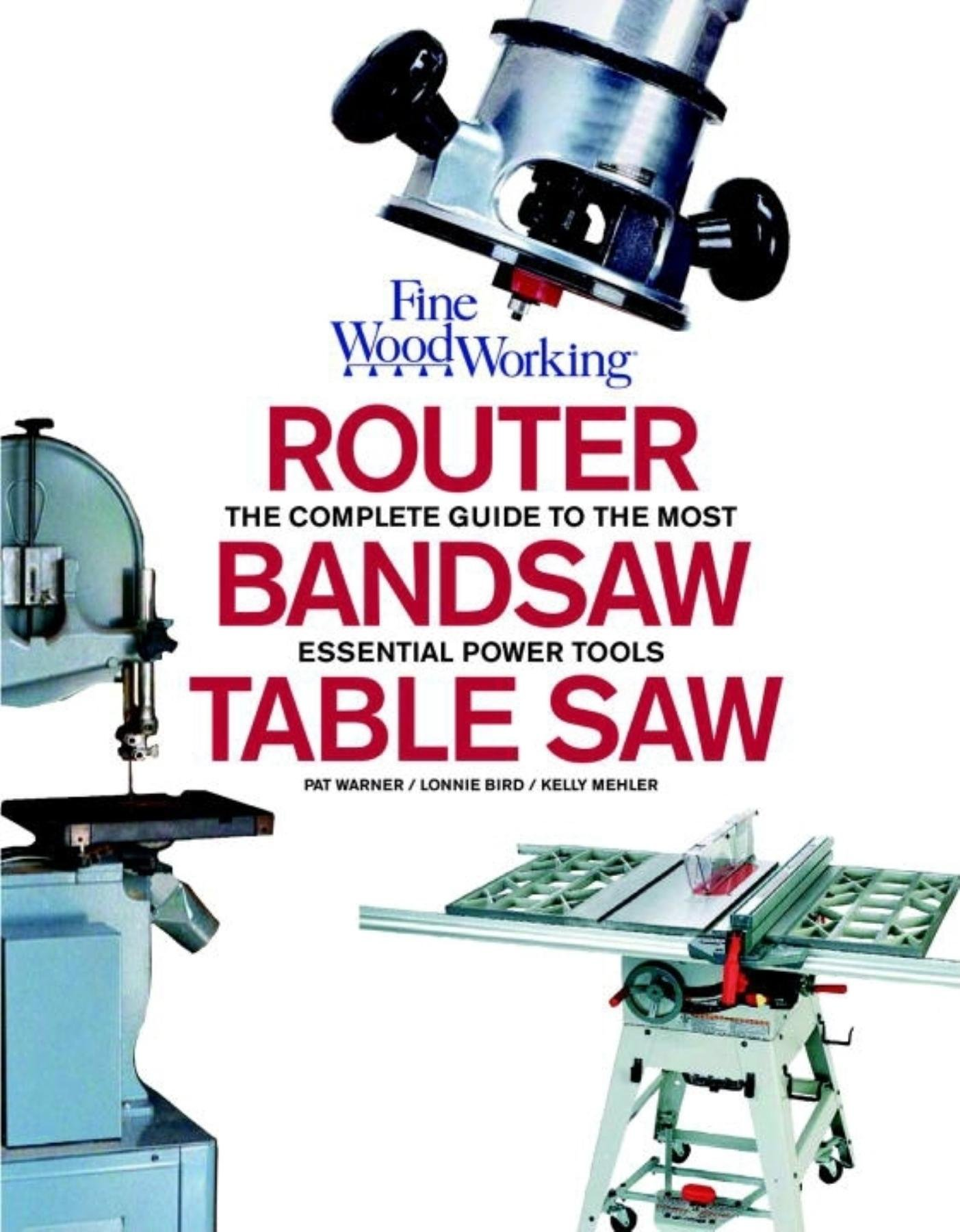 Table Saw Band Saw And Router Fine Woodworking S Complete