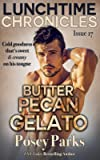 Lunchtime Chronicles: Butter Pecan Gelato