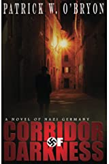 Corridor of Darkness: A Novel of Nazi Germany Kindle Edition