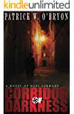 Corridor of Darkness, A Novel of Nazi Germany