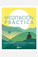 Meditación práctica: Guía completa paso a paso (Psicoemoción) (Spanish Edition) Hardcover