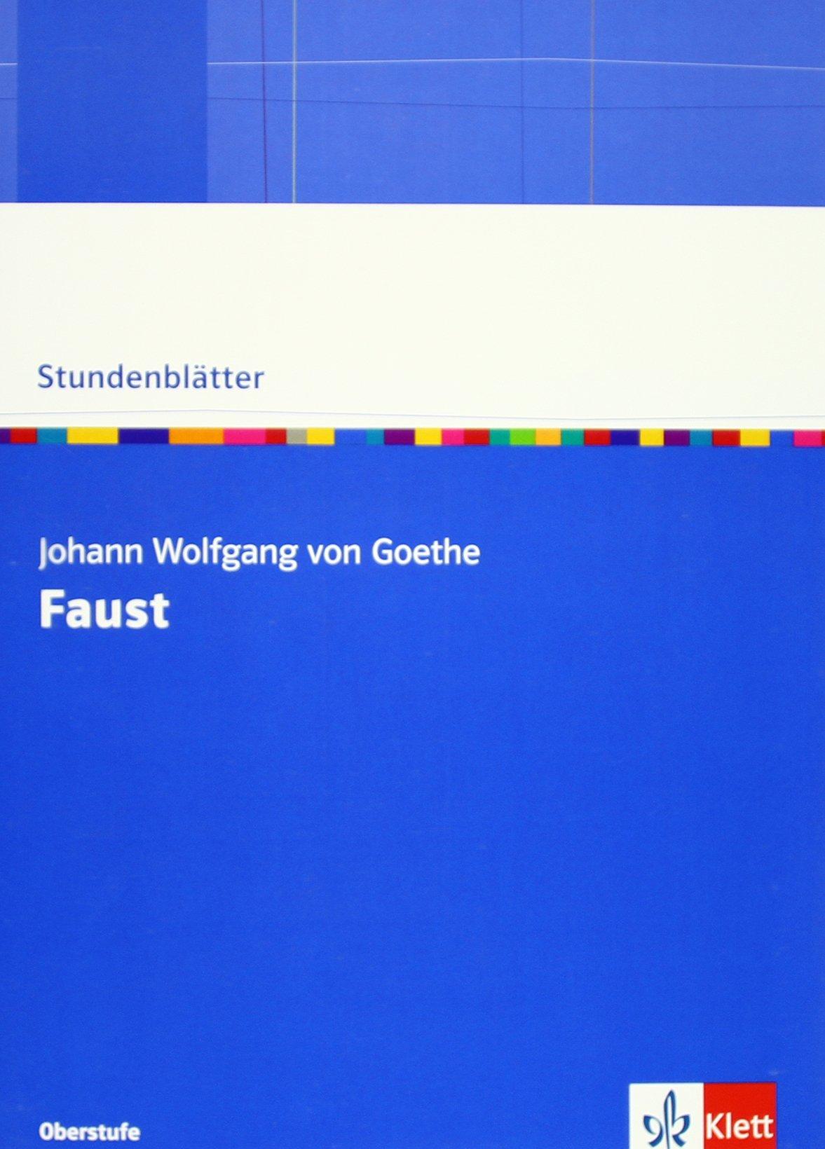 Faust: Kopiervorlagen mit Unterrichtshilfen Klasse 10-13 (Stundenblätter Deutsch)