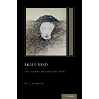 Brain-Mind: From Neurons to Consciousness and Creativity (Treatise on Mind and Society) (Oxford Series on Cognitive Models and Architectures)