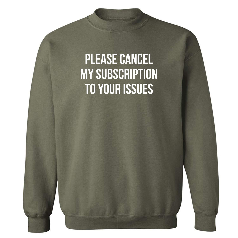 ZeroGravitee Please Cancel My Subscription Crewneck Sweatshirt