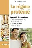 Le Régime protéiné. Pour maigrir vite et durablement
