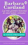 46. La Esposa Complaciente (La Colección Eterna de Barbara Cartland) (Spanish Edition)
