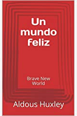 Un mundo feliz: Brave New World (Spanish Edition) Kindle Edition