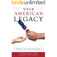 Your American Legacy: Powerful Strategies that Instill Lasting Values for Generations (English Edition)