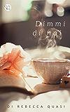Dimmi di noi (Italian Edition)