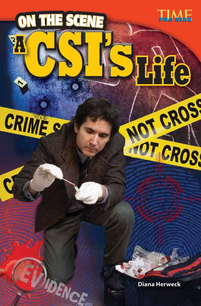 Read Online On the Scene: A CSI's Life (library bound) (TIME FOR KIDS® Nonfiction Readers) pdf