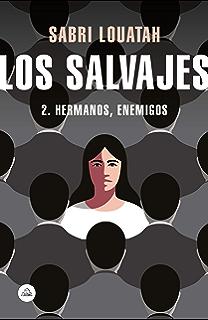 Los salvajes 2: Hermanos, enemigos (Spanish Edition)