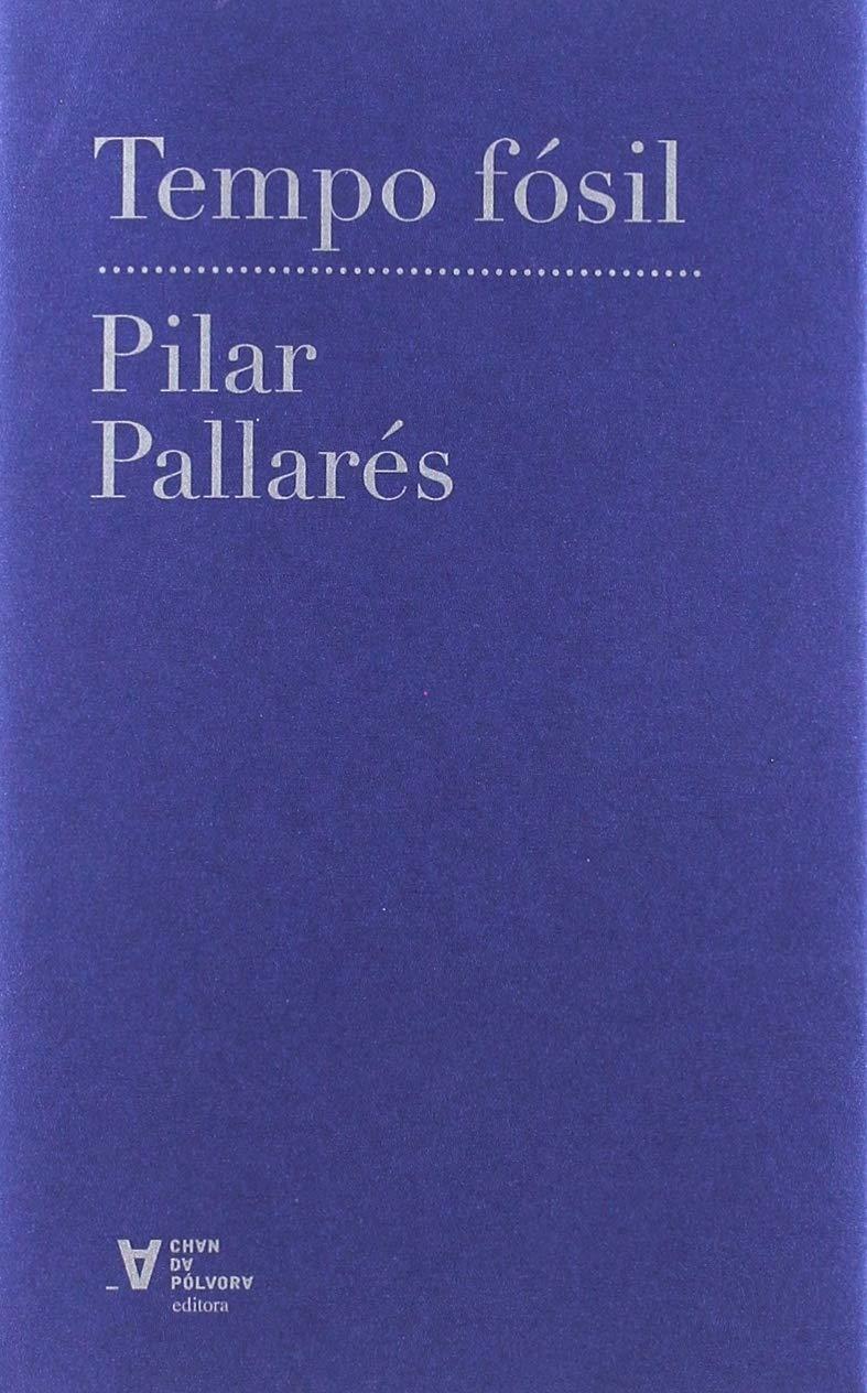 Pilar Pallares, Premio Nacional de Poesía 2019 por su libro Tempo fósil.