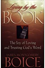 Living by the Book: The Joy of Loving and Trusting God's Word Kindle Edition