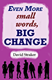 Even More small words, BIG CHANGE (English Edition)