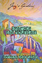 Joy's Garden: Embrace the Mountain (The Painting Lesson) (Volume 1)