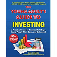 The Young Adult's Guide to Investing: A Practical Guide to Finance that Helps Young People Plan, Save, and Get Ahead