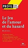 Profil - Marivaux : Le Jeu de l'amour et du hasard : Analyse littéraire de l'oeuvre (Profil d'une Oeuvre t. 89)