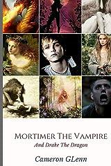 Mortimer the Vampire: and Drake the Dragon Paperback