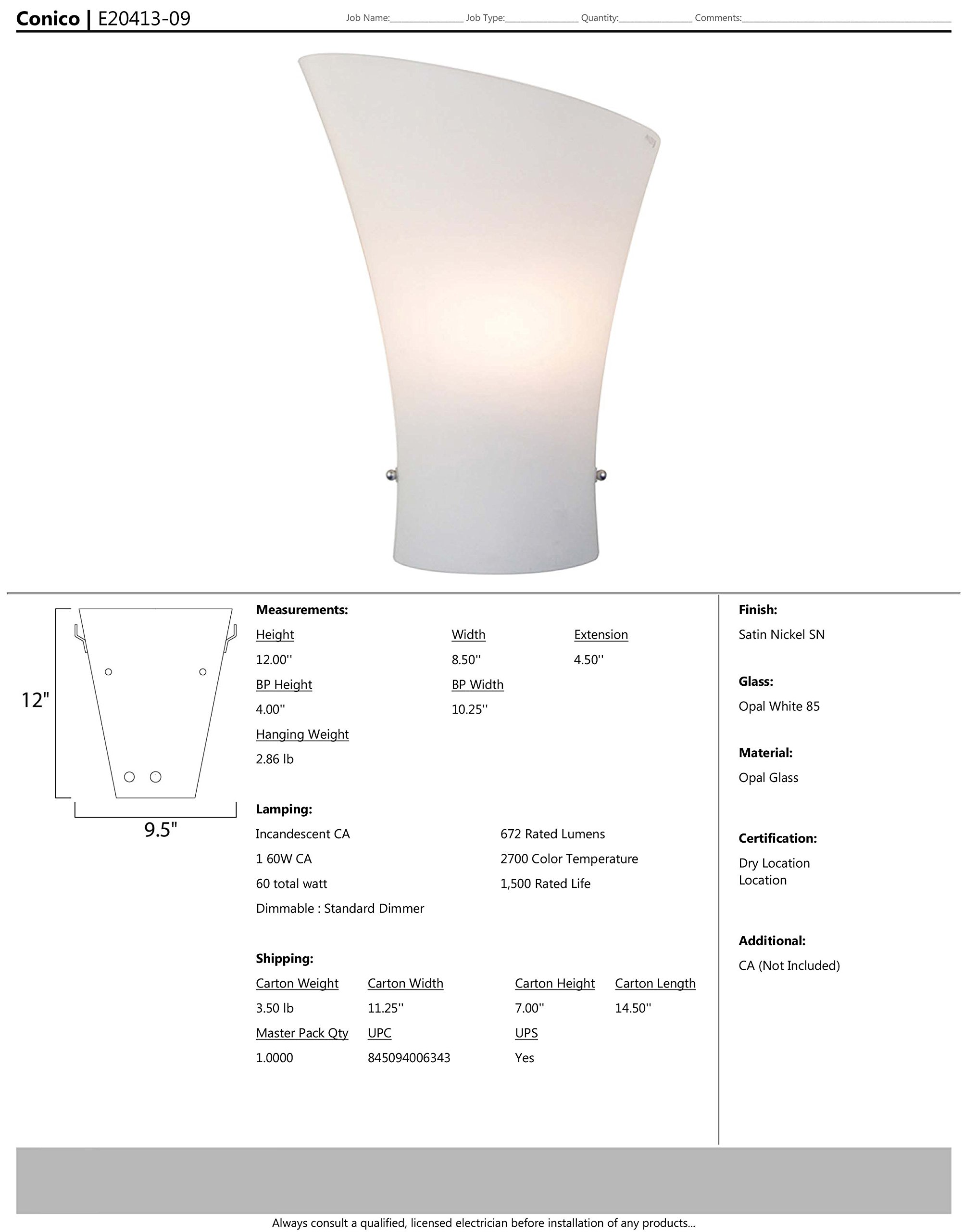 ET2 E20413-09 Conico 1-Light Wall Sconce, Satin Nickel Finish, Opal White Glass, CA Incandescent Incandescent Bulb, 20W Max., Dry Safety Rated, 2900K Color Temp., Standard Dimmable, Shade Material, 588 Rated Lumens