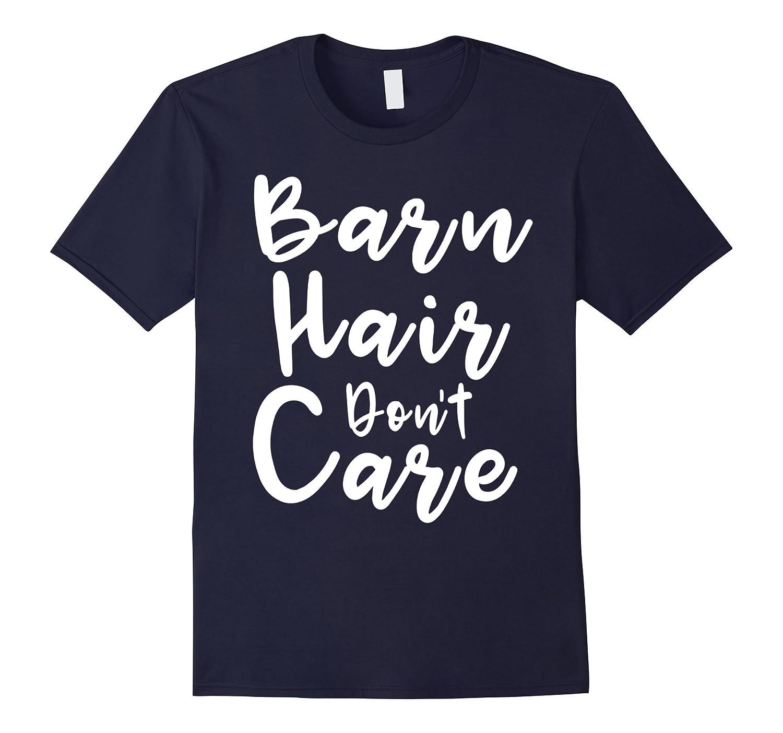 Barn Hair Don't Care shirt