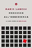 Processo all'obbedienza: La vera storia di don Milani