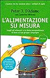 L'alimentazione su misura: Il metodo rivoluzionario basato sul gruppo sanguigno per avere e crescere un figlio sano (Wellness Paperback Vol. 27)