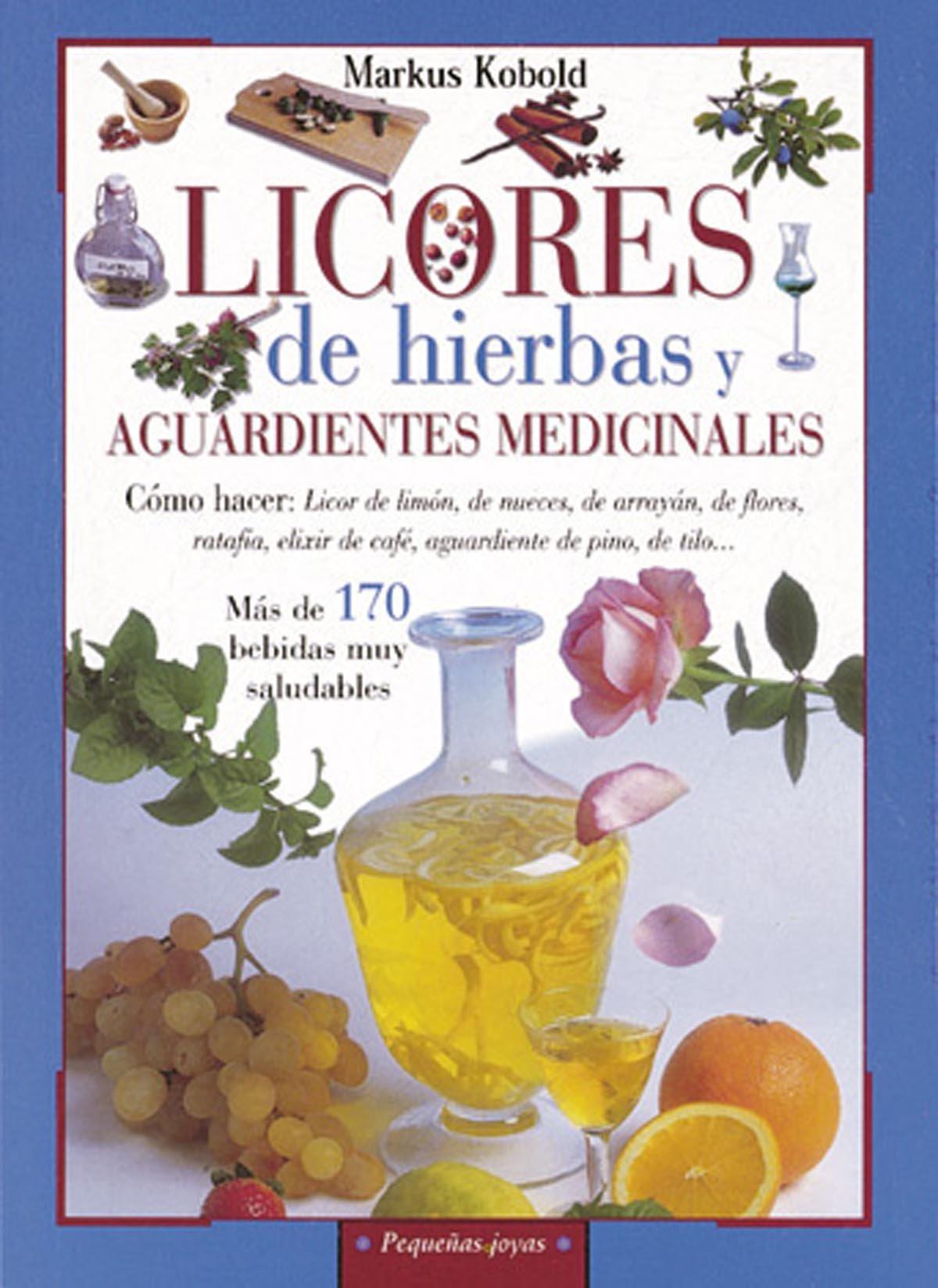 Licores de hierbas y aguardientes medicinales (Pequeñas Joyas) Tapa blanda – 7 sep 2017 Susaeta Ediciones S A 8430599150 779926 Licores y cócteles