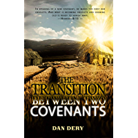 The Transition Between Two Covenants (English Edition)