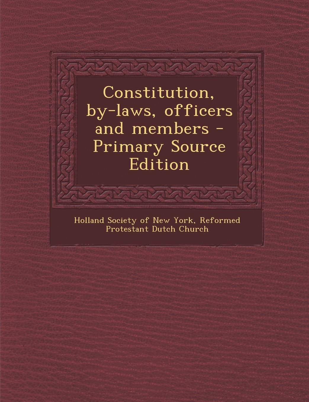 Constitution, By-Laws, Officers and Members - Primary Source Edition pdf epub