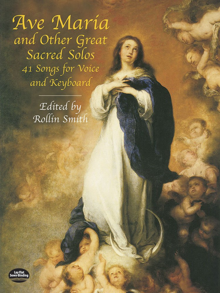 Ave Maria and Other Great Sacred Solos: 41 Songs for Voice and Keyboard (Dover Song Collections) ebook