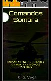 Comandos Sombra: MISSÃO SILÊNCIO - INFANTES DA MARINHA - FORÇAS ESPECIAIS