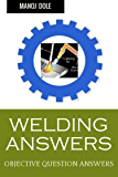 WELDING ANSWERS: OBJECTIVE QUESTION ANSWERS