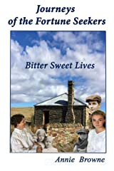 Bitter Sweet Lives (Journeys of the Fortune Seekers) Paperback