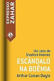Escândalo na Boêmia: Um caso de Sherlock Holmes