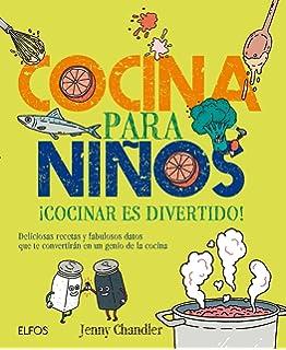 Cocina para niños: ¡Cocinar es divertido! Deliciosas recetas y fabulosos datos que te