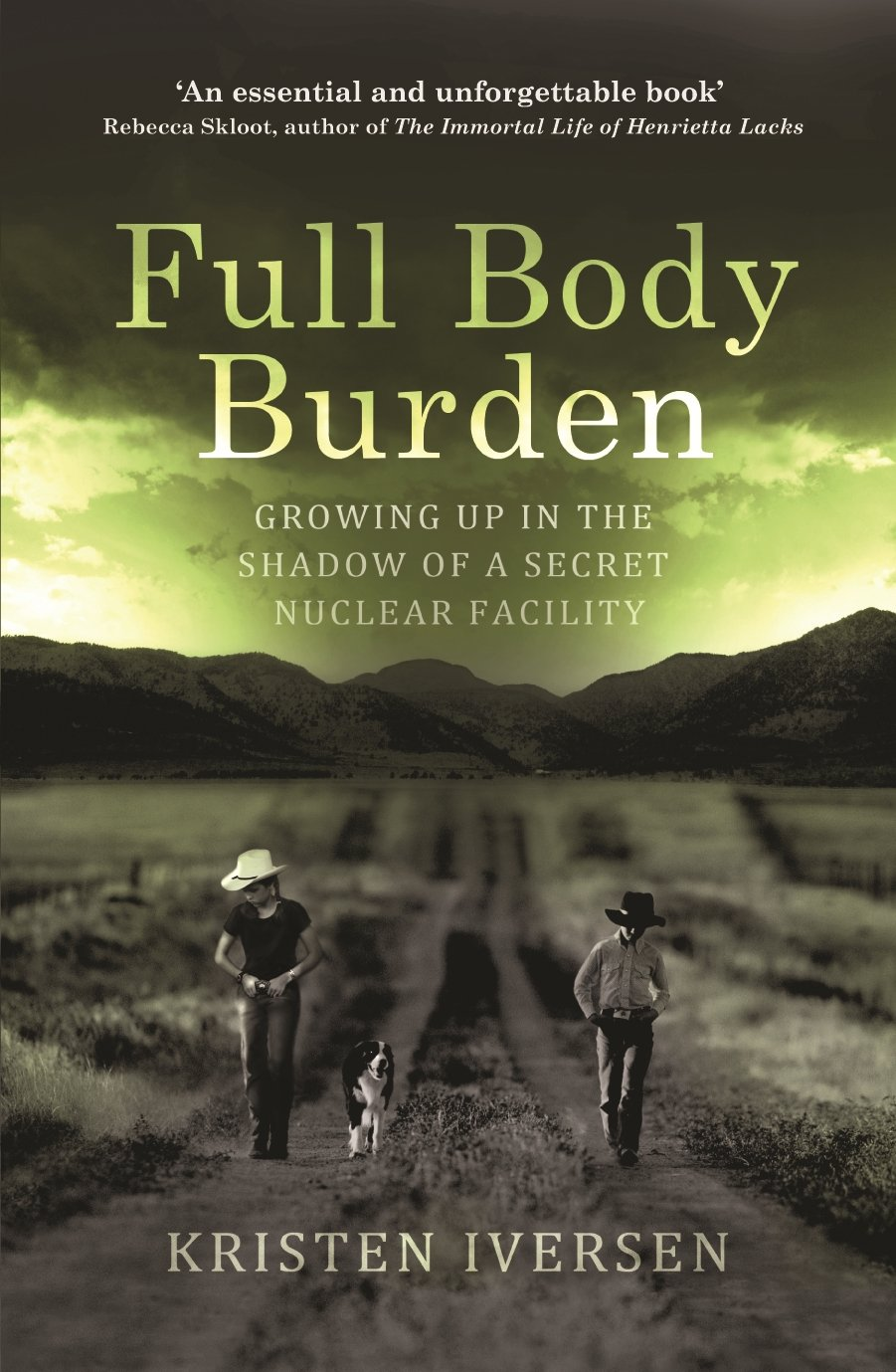 Download Full Body Burden: Growing Up in the Shadow of a Secret Nuclear Facility pdf