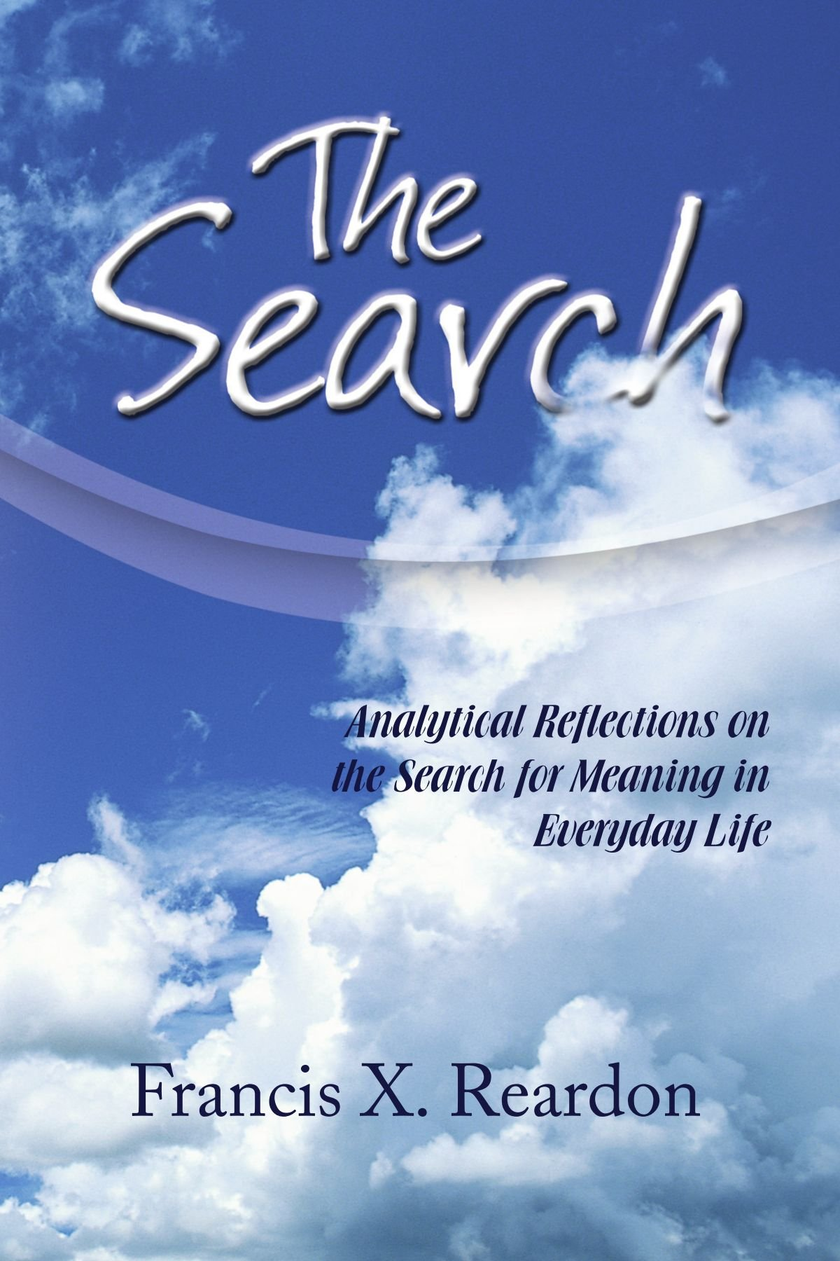 The Search: Analytical Reflections on the Search for Meaning in Everyday Life pdf epub
