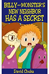 Billy and Monster's New Neighbor Has a Secret (The Fartastic Adventures of Billy and Monster Book 4) Kindle Edition