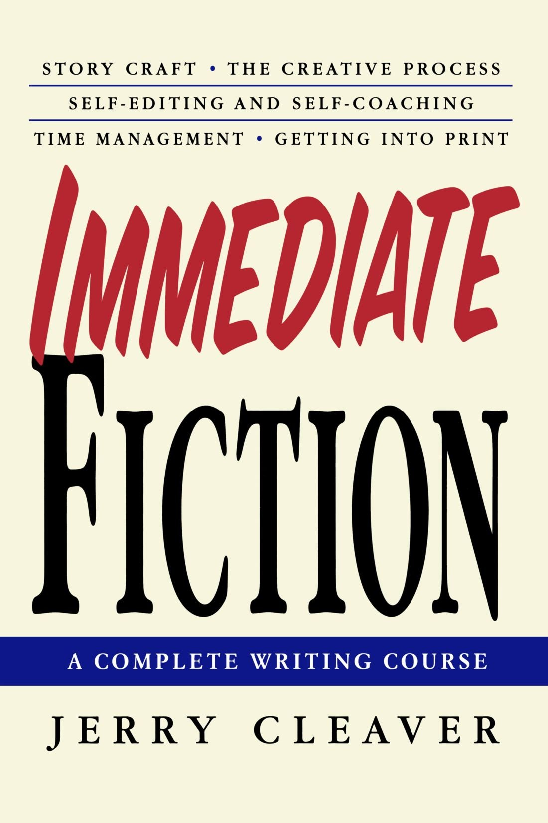 Immediate Fiction: A Complete Writing Course (Anglais) Broché – 14 décembre 2004 Jerry Cleaver St Martin' s Press 0312302762 Briefe