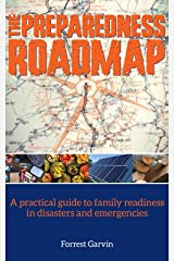 The Preparedness Roadmap: A practical guide to family readiness in disasters and emergencies Kindle Edition