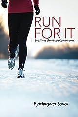 Run For It (A Bucks County Novel Book 3) Kindle Edition