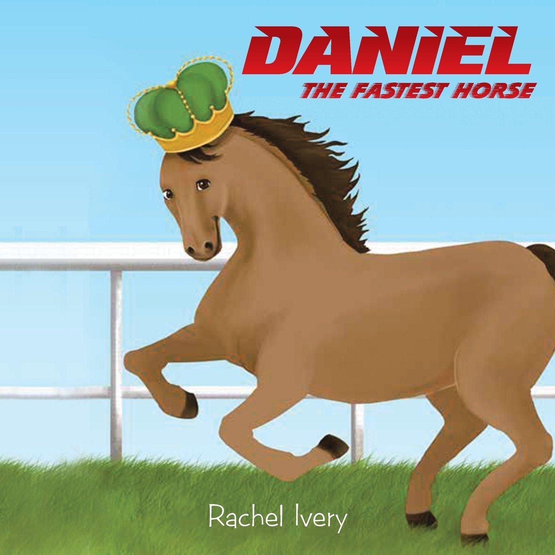Daniel: The Fastest Horse pdf